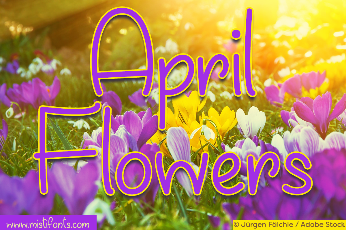 April Flowers by Misti's Fonts. Image Credit: © Jürgen Fälchle / Adobe Stock