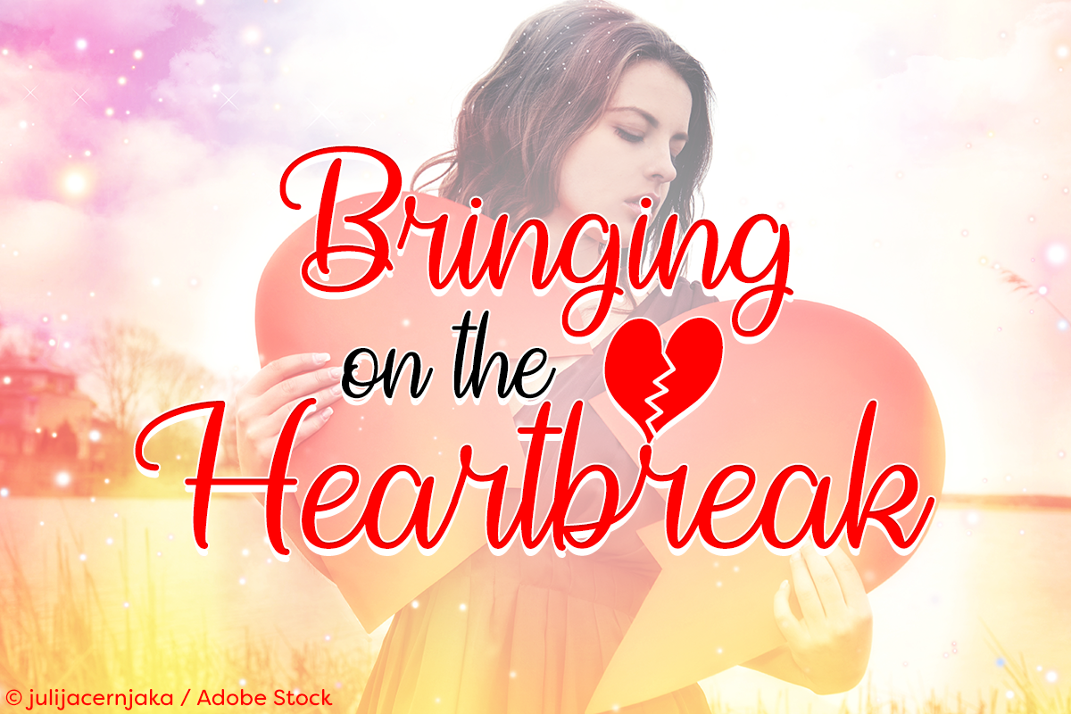 Bringing on the Heartbreak by Misti's Fonts. Image credit: © julijacernjaka / Adobe Stock