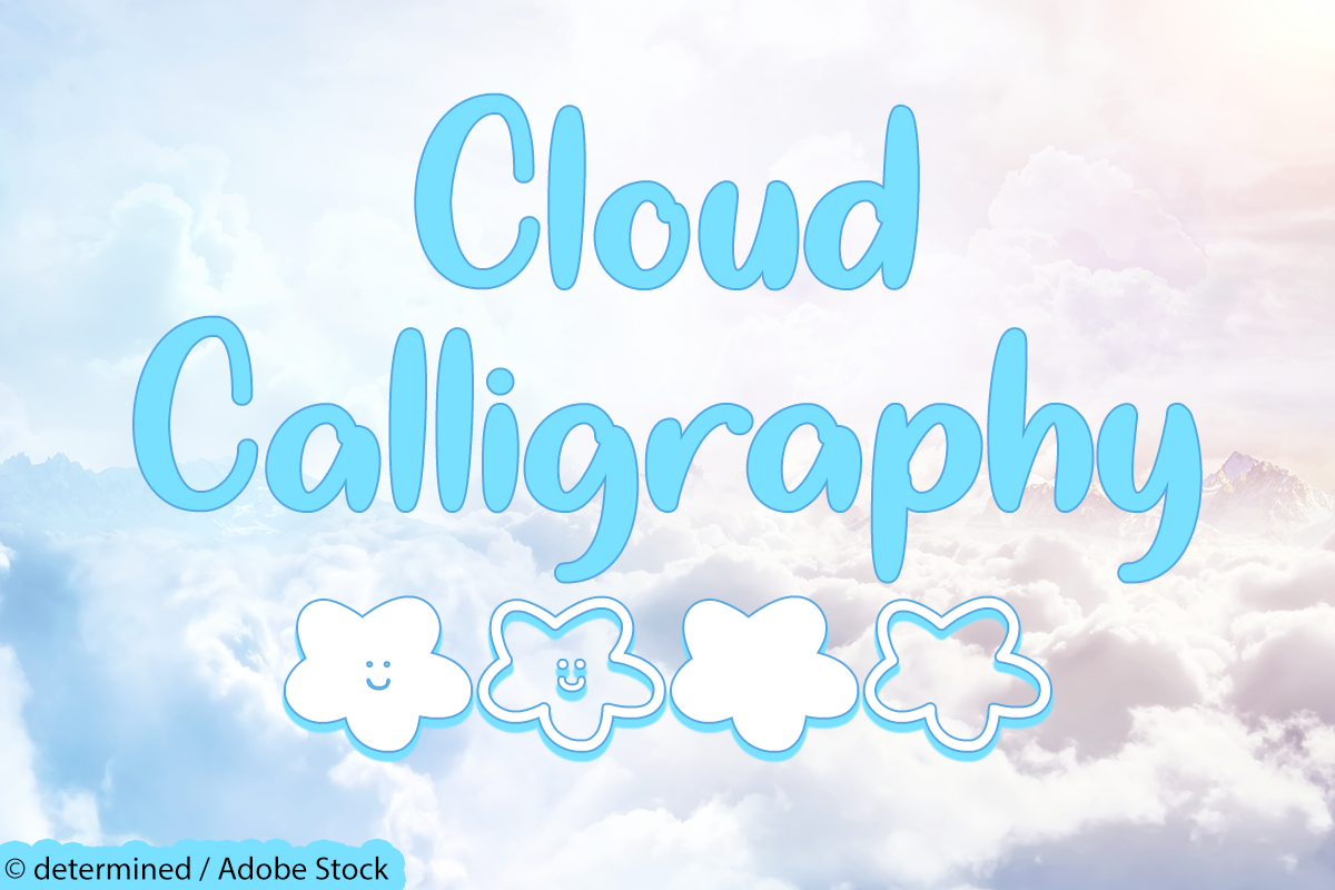Cloud Calligraphy by Misti's Fonts. Image Credit: © determined / Adobe Stock
