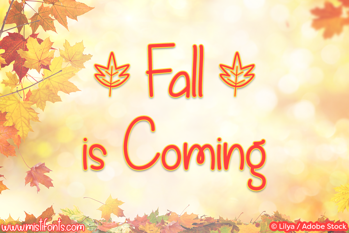 Fall is Coming by Misti's Fonts. Image credit: © Lilya / Adobe Stock