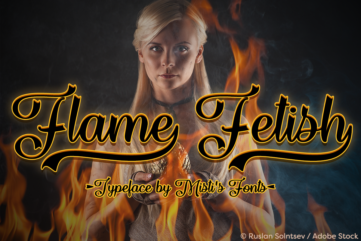 Flame Fetish by Misti's Fonts. Image credit: © Ruslan Solntsev / Adobe Stock