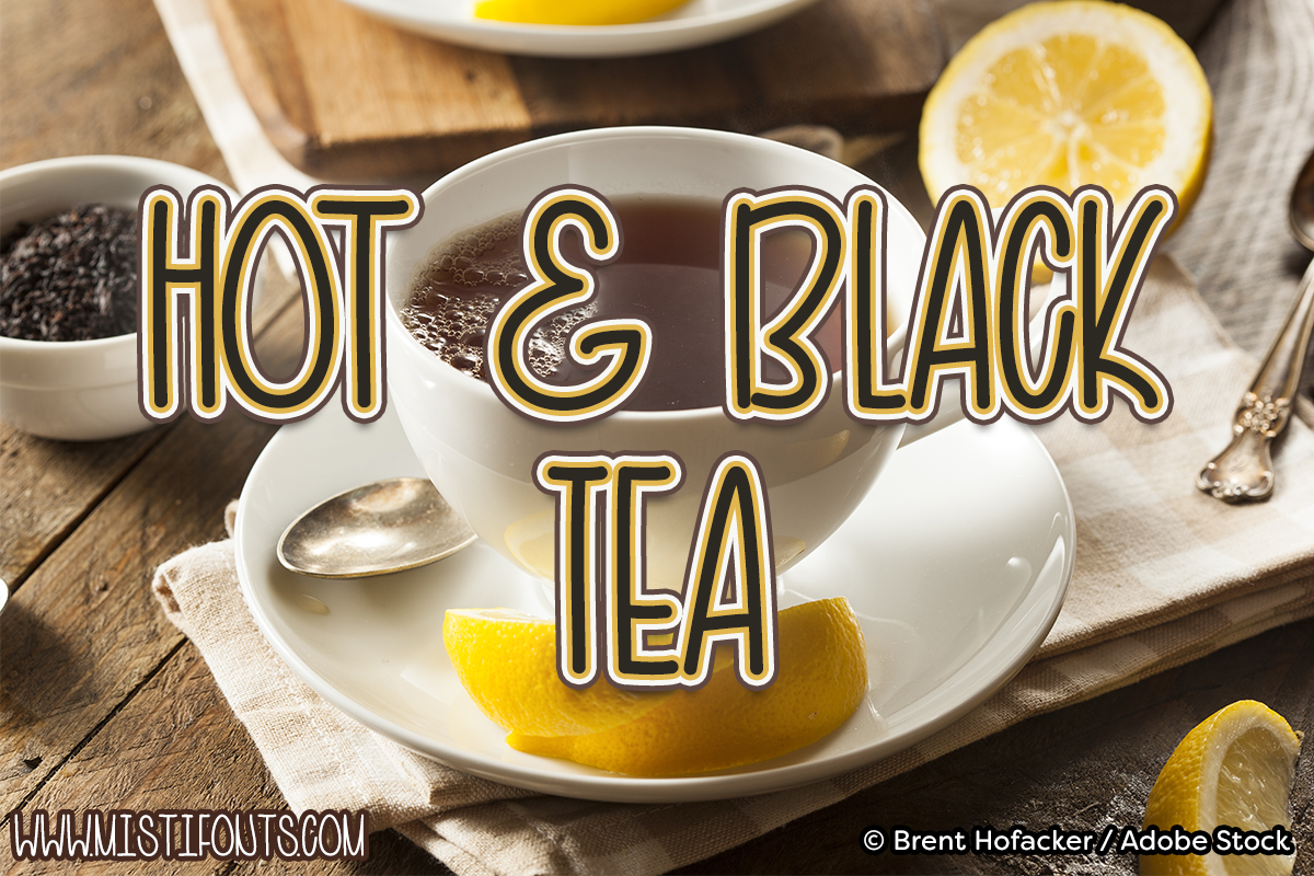 Hot and Black Tea by Misti's Fonts. Image credit: © Brent Hofacker / Adobe Stock