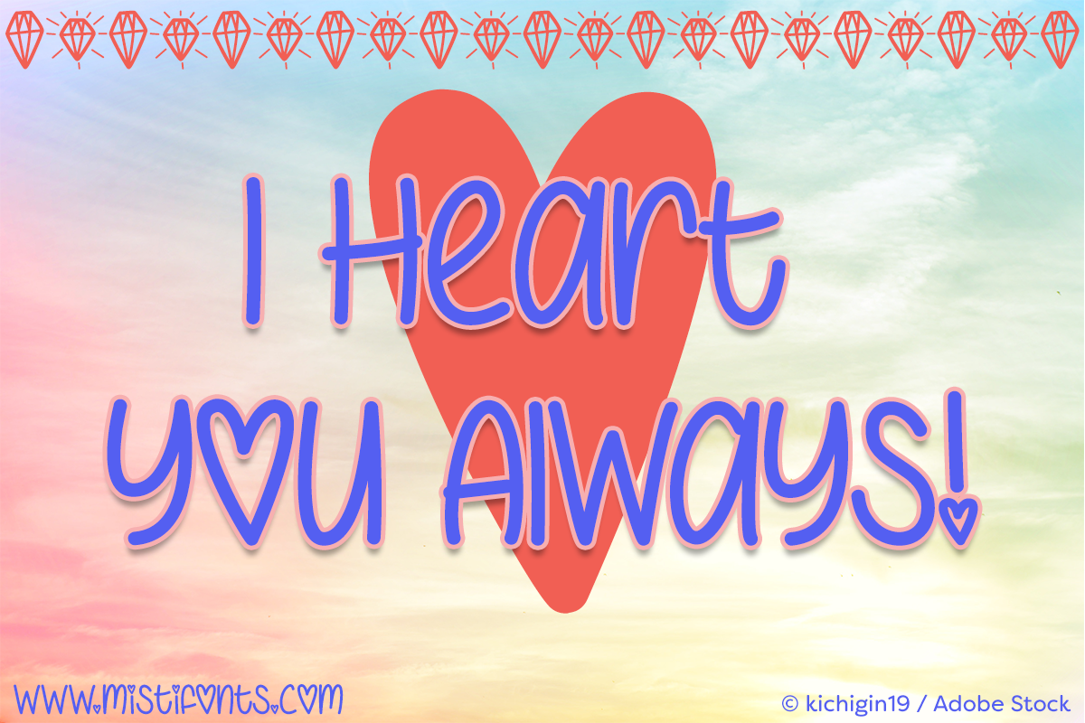 I Heart You Always by Misti's Fonts. Image credit: © kichigin19 / Adobe Stock