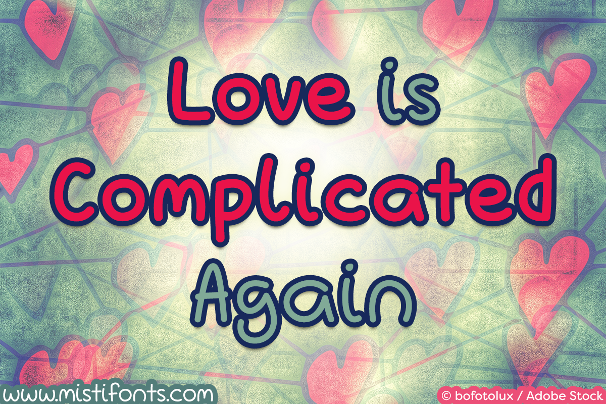 Love is Complicated Again by Misti's Fonts. Image credit: © bofotolux / Adobe Stock