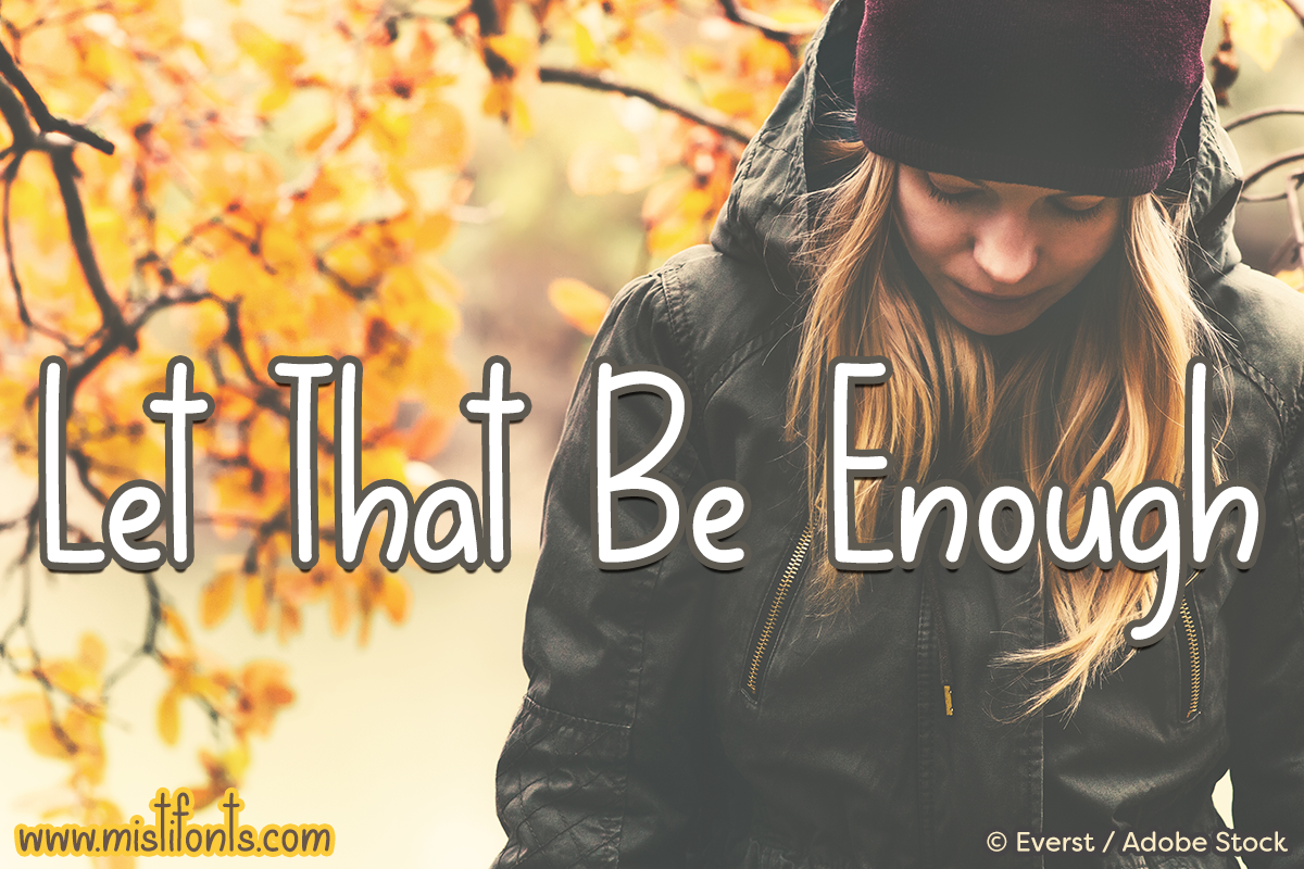 Let That Be Enough by Misti's Fonts. Image credit: © Everst / Adobe Stock