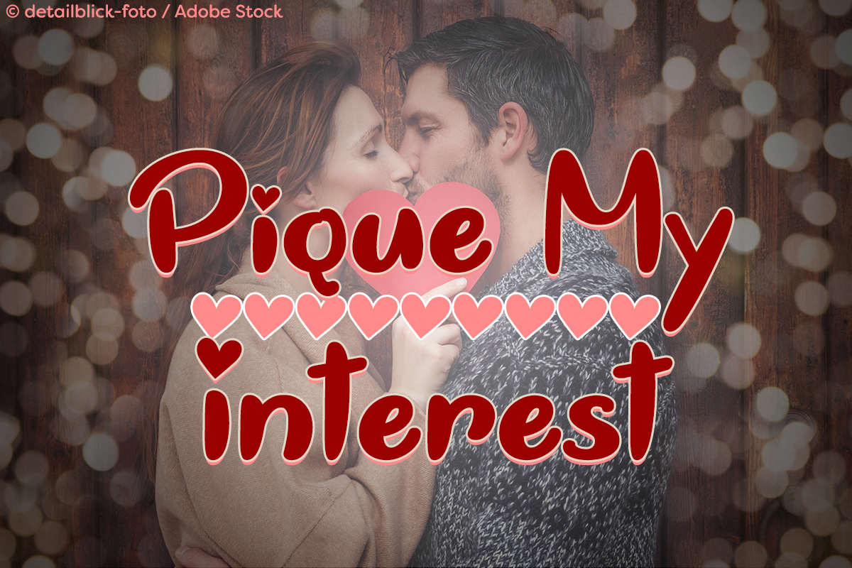 Pique My Interest by Misti's Fonts. Image credit: © detailblick-foto / Adobe Stock