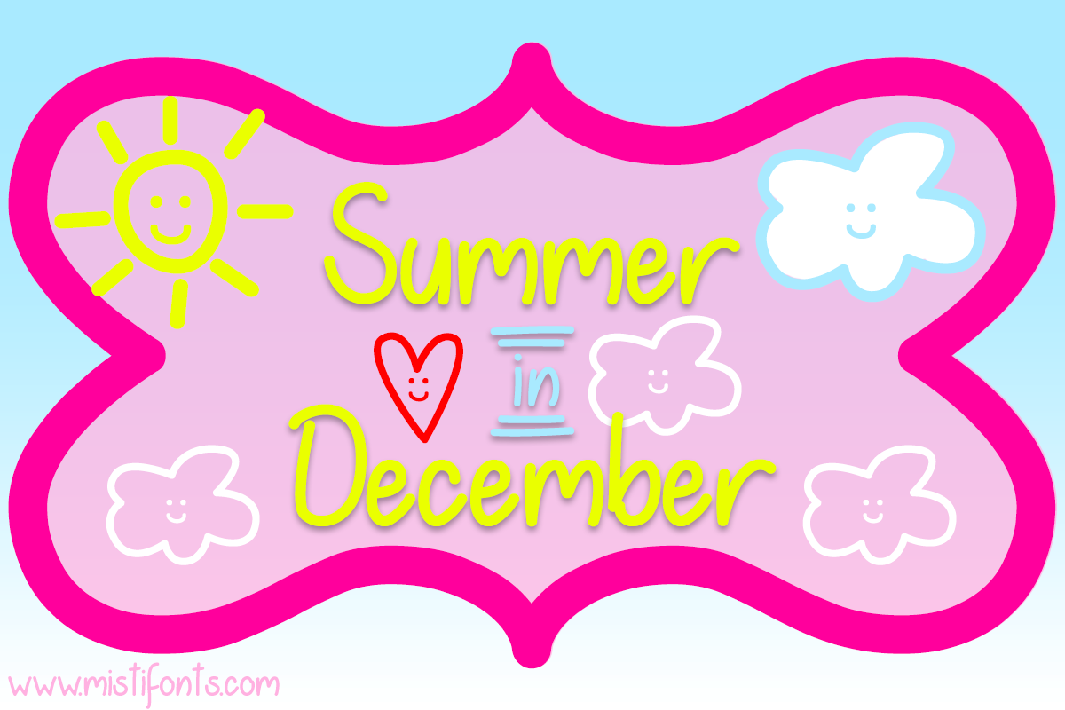 Summer in December by Misti's Fonts.