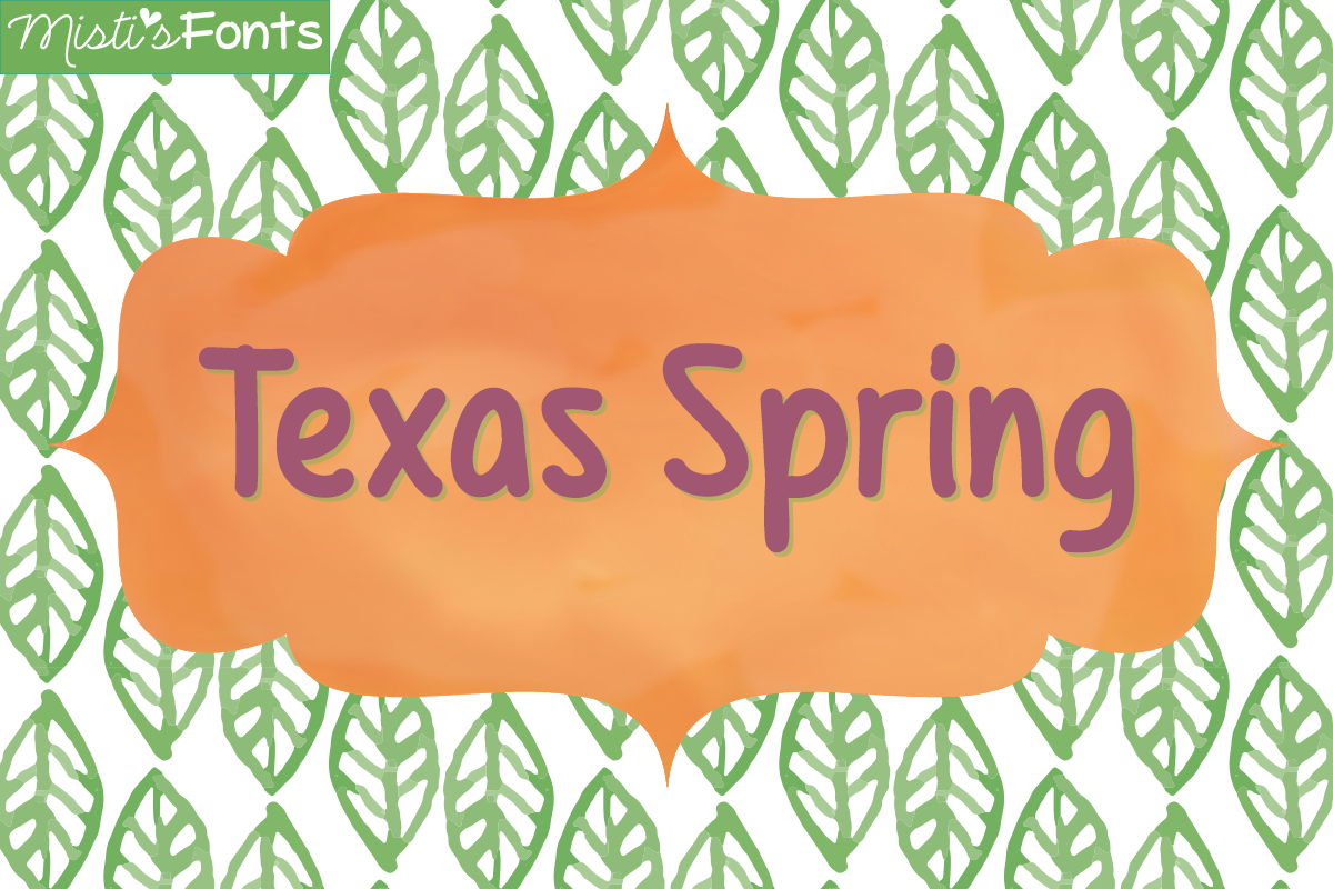 Texas Spring by Misti's Fonts.