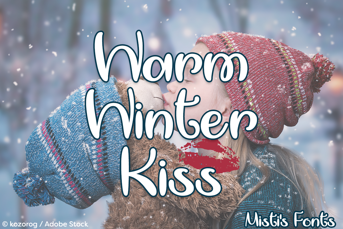 Warm Winter Kiss by Misti's Fonts. Image credit: © kozorog / Adobe Stock